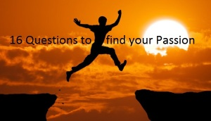 16 questions to find your passion
